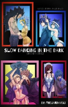 Slow Dancing In The Dark(FairyTail Omegaverse) by TheJaniMarki