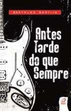 Antes Tarde do que Sempre - Bertoldo Gontijo by 3ehdemais