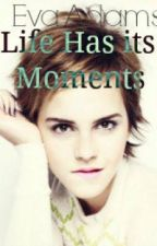 Life Has its Moments by ditsyme