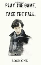 Play The Game, Take The Fall. by kiya221B