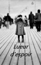 Lueur d'espoir by MelleGhostGirl