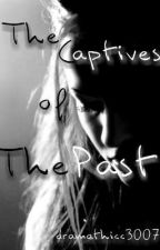 The Captives of The Past by dramathicc3007