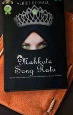 MAHKOTA SANG RATU (SUDAH DINOVELKAN) by user36812105
