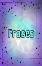 Frases by ElisabethPark2000