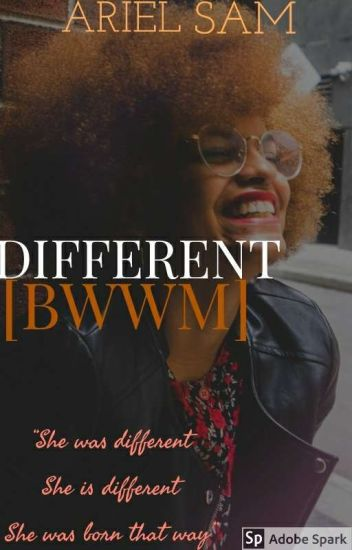 DIFFERENT  [BWWM]✔