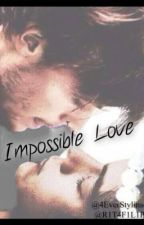 ♡ Impossible Love ♡ ~ Larry Stylinson by 53XYG1RL5