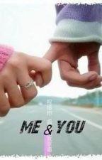 Me & You by brittnaypink10763