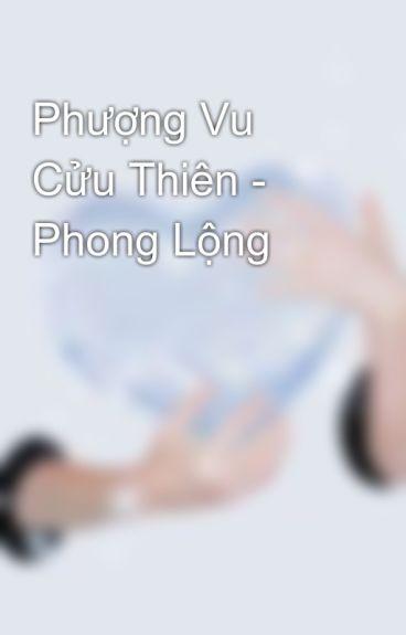 Phượng Vu Cửu Thiên - Phong Lộng