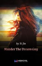 Murder The Dream Guy by MeYanti1