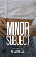 Minor Subject (a very short story) by alegnaelle