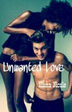 Unwanted Love (BWWM) #Wattys2017 by OriginallyKiki