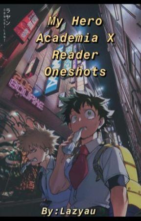 My hero academia x reader Oneshots - Katsuki Bakugou X