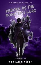 Reborn as the Monster's Lord by KoreanFirefox