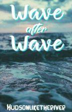 Wave after Wave by hudsonliketheriver