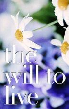 The Will to Live and other Poems by eliseriddle