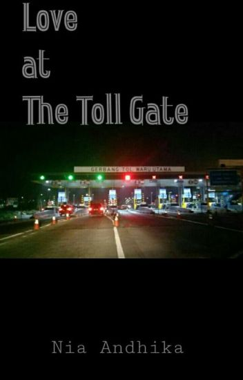 LOVE AT THE TOLL GATE
