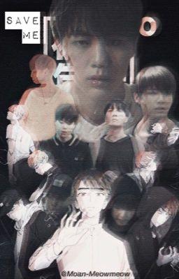 Đọc truyện Save Me - BTS [Trans] √