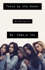 Texts by the Dozen by Camz_alot