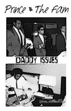 Prince & The Fam Book 34: Daddy Issues  by mrs_mellie175