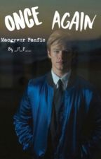 Once Again - A MacGyver Fanfic  by _M_M__
