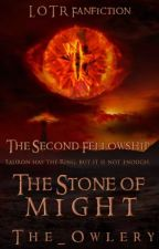 The Second Fellowship: The Stone of Might by The_Owlery