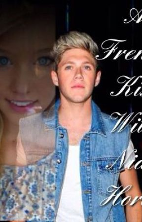A French Kiss With Niall Horan (A Niall Horan Fan Fiction) by MeLuvNiall