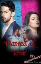 hatred of love meharya ff by priyankashaurya