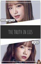 THE TRUTH IN LIES || YulYen (Destiny Plays Series) by yenaxyuri