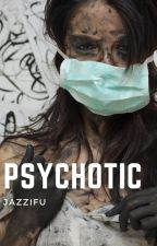 Psychotic by Jazzifu