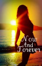 Now And Forever (Sequel Of First Last Everything) by syfsdrctnxx