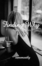 Finding Why (Love Somebody by xxakanexx Fan Fiction) by sanemostly