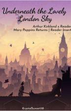 Underneath the Lovely London Sky   Arthur Kirkland x Reader   Disneytalia by KrystalSunset118