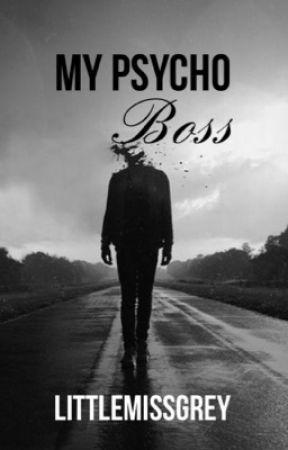 My Psycho Boss by littlemissgrey