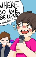 Where Do We Belong? Daaron (Damian x Aaron) by PineapplesAreInMyEdd