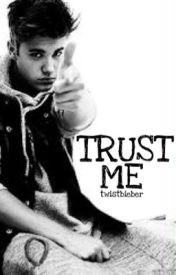 Trust Me by twistbieber