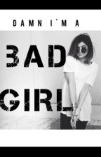 Damn I'm a Bad Girl by badumtzz