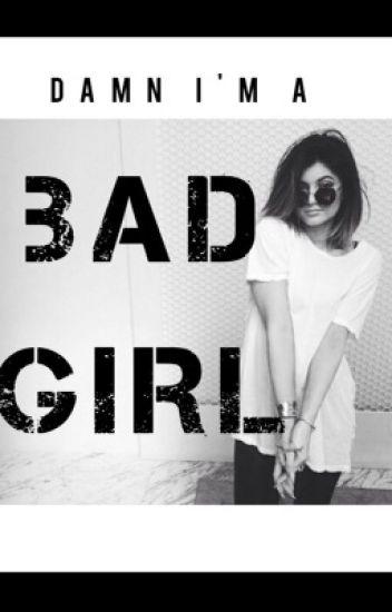 Damn I'm a Bad Girl