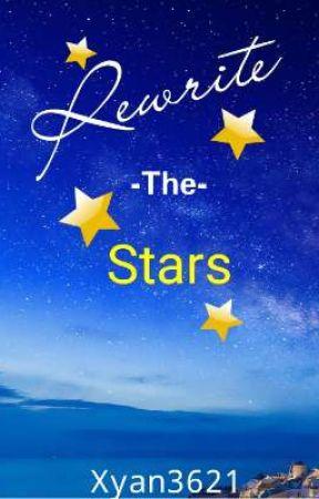Rewrite The Stars [#HHC2019] by Xyan3621