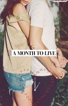 A Month To Live by OmfgItsBecky