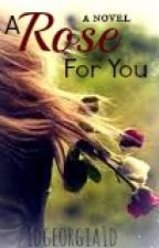 A Rose For You (One Direction fanfic) by flukesprincess