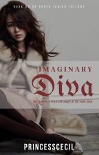 Imaginary Diva (Re-Upload) COMPLETED by princesscecil