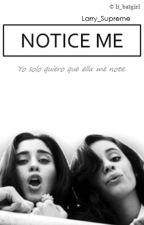 Notice me. (Camren) |Mini-fic| by louisxheart