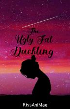 The Ugly Fat Duckling (SMF#1) by marydelabria03
