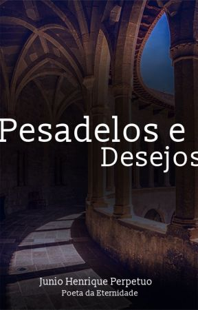 Pesadelos e Desejos by JunioHenrique3