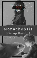 Monachopsis | Hiccup Haddock¹ | EDITING by -haddork