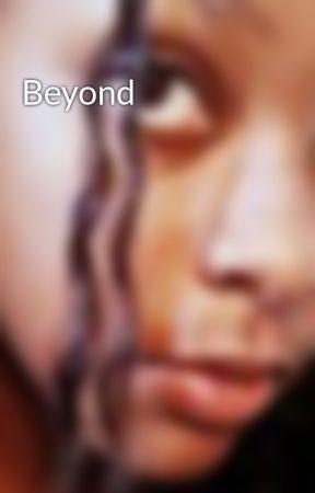 Beyond by OddBall4