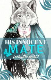 His Innocent Mate - The Fiction Awards 2019 - Wattpad