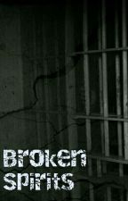 Broken Spirits by DopeCoke14