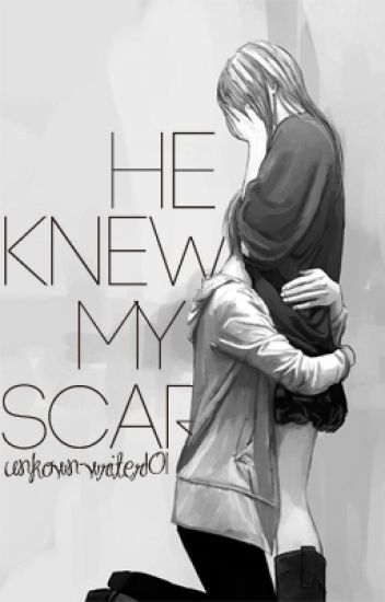 He Knew My Scars