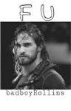 F U || Seth Rollins - The Shield by badboyRollins